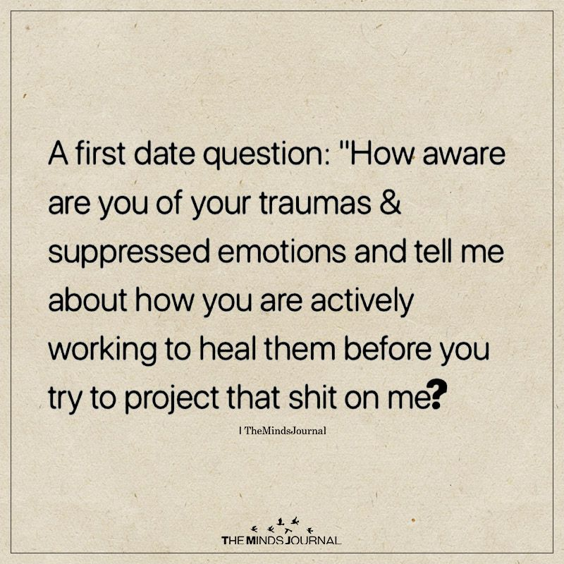 At First Date Question How Aware Are You Of Your Traumas First