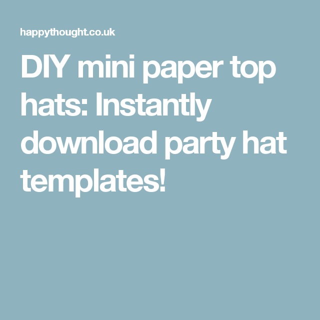 Diy Mini Paper Top Hats Instantly Download Party Hat Templates