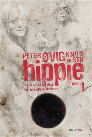 Peter Øvig Knudsen: Hippie 1 - tre år og 74 dage der forandrede Danmark, 2011