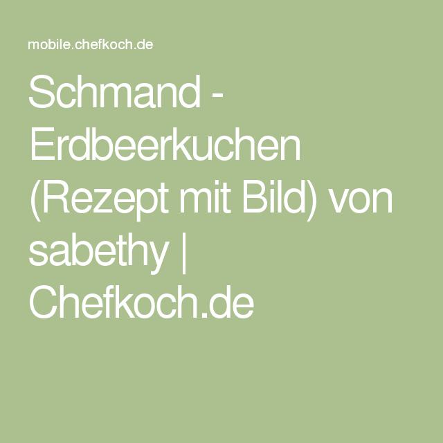Schmand - Erdbeerkuchen (Rezept mit Bild) von sabethy   Chefkoch.de