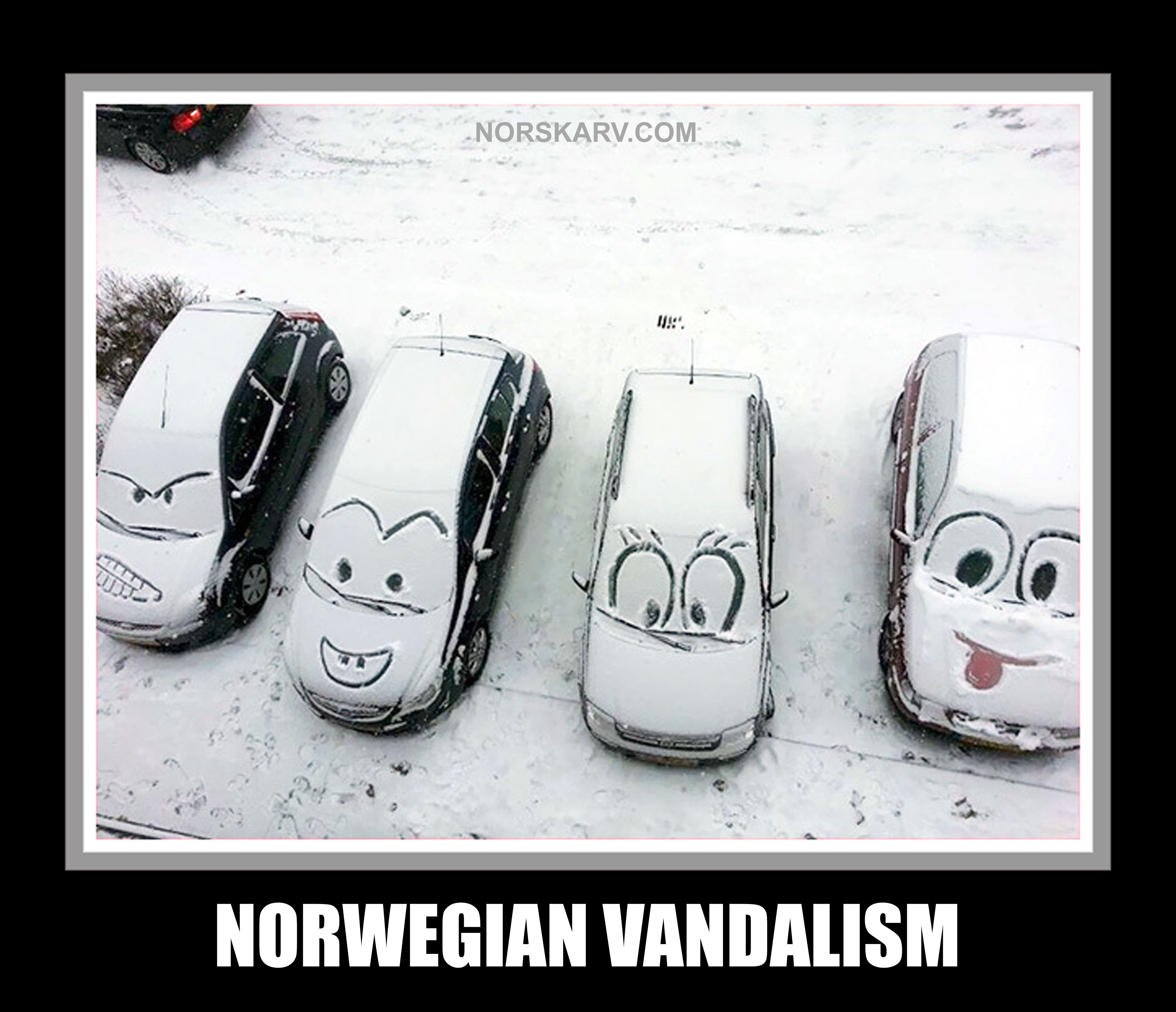 Norwegian Vandalism Meme Norway Funny Humor Snow Cars From Norskarv Com Funny Laugh Funny Pictures