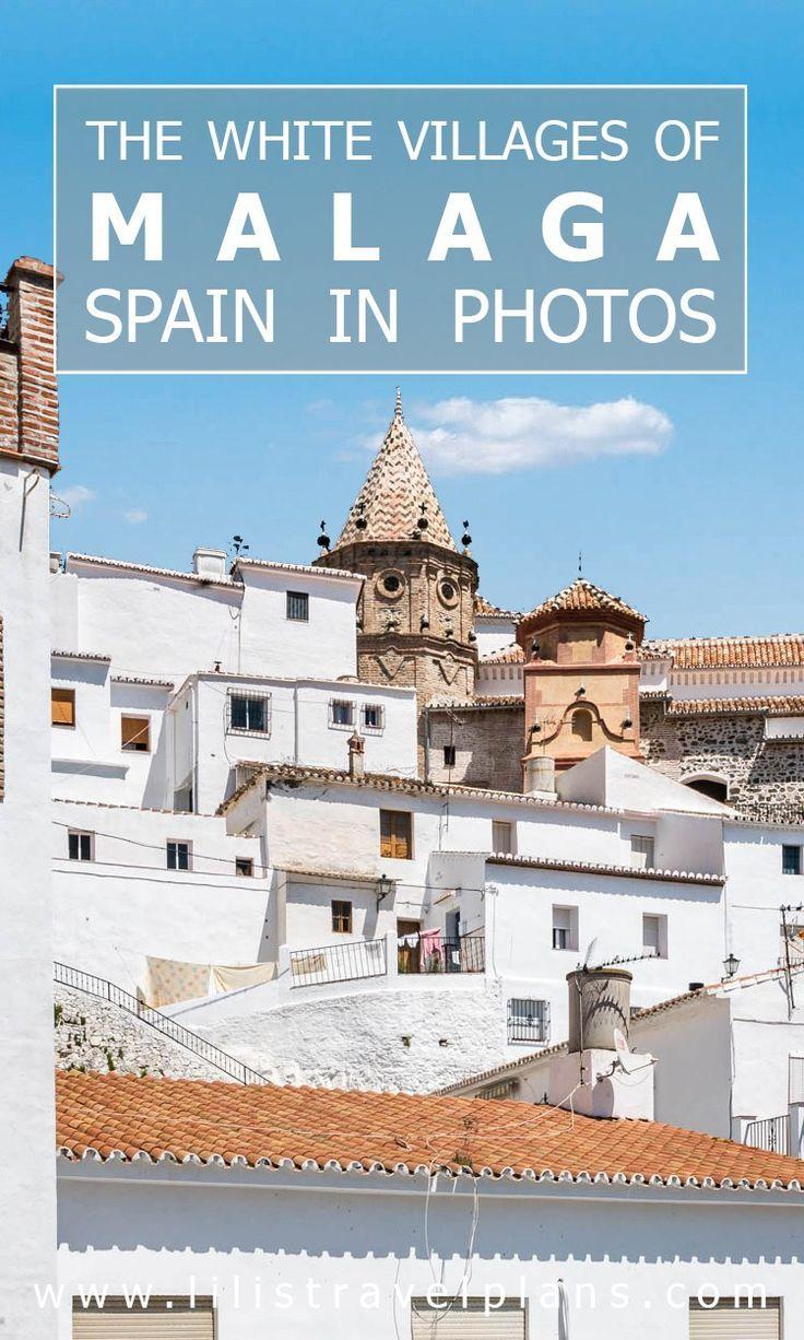 Un Dia En The White Villages Of Malaga Andalusia Spain Malaga Spanje Granada Spanje Andalusie