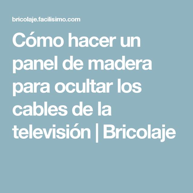 Cómo hacer un panel de madera para ocultar los cables de la televisión | Bricolaje