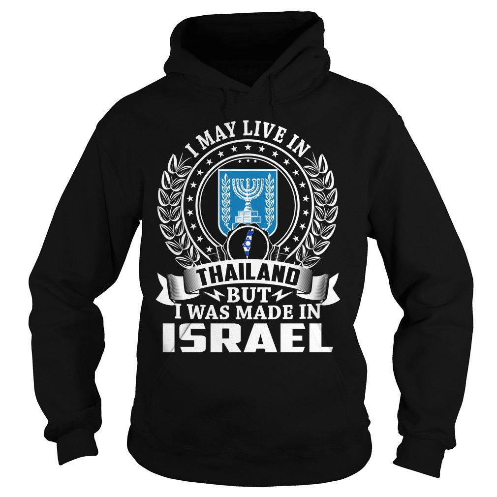 I May Live In Thailand But I Was Made In Israel