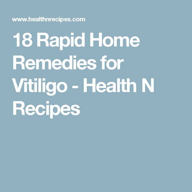 18 Rapid Home Remedies for Vitiligo - Health N Recipes | Vitiligo