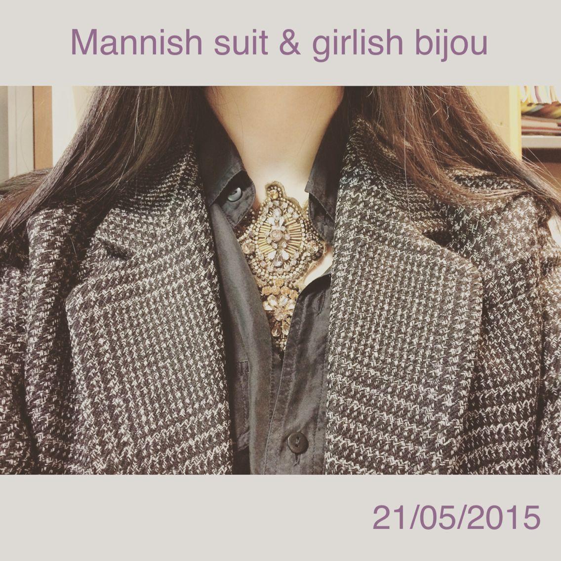Mannish suit & Girlish bijou