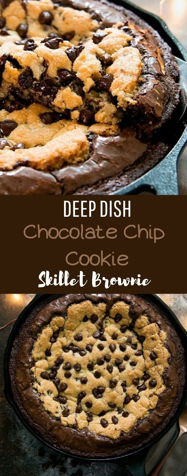 Deep Dish Chocolate Chip Cookie Skillet Brownie - Cookies skillet