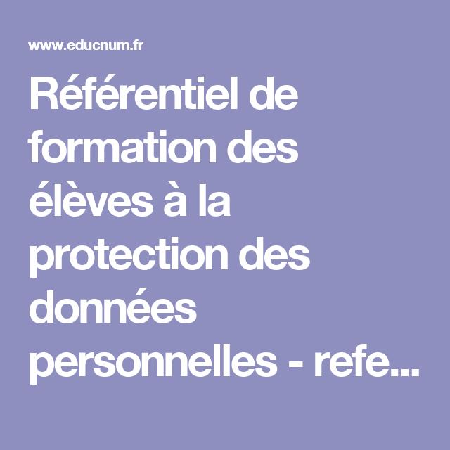 Référentiel de formation des élèves à la protection des données personnelles - referentiel_formation_protection_des_donnees_oct_2016.pdf