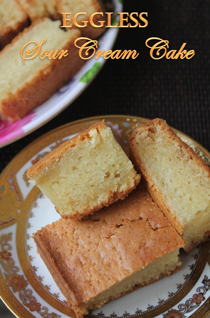 Eggless Sour Cream Cake Recipe Yummy Tummy Sour Cream Cake Sour Cream Recipes Sour Cream Pound Cake