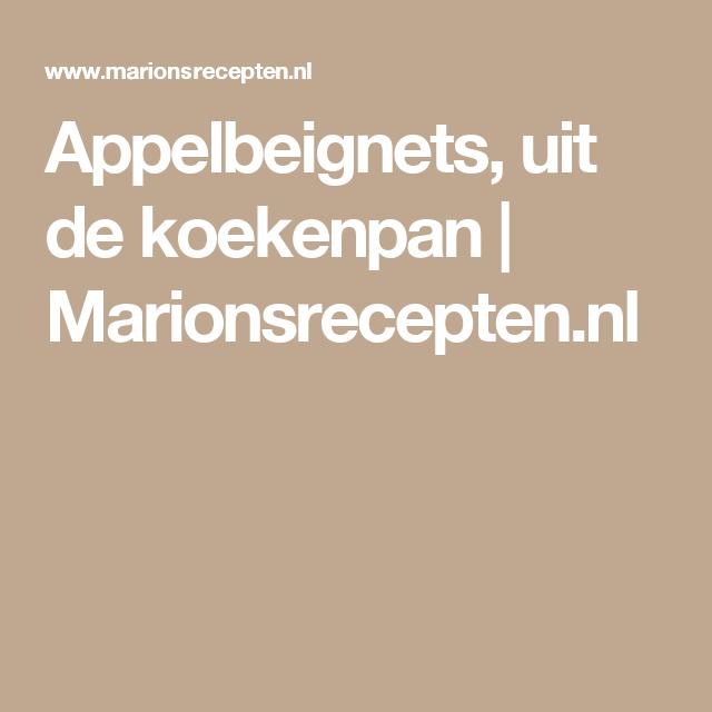 Appelbeignets, uit de koekenpan | Marionsrecepten.nl #appelbeignetsmaken