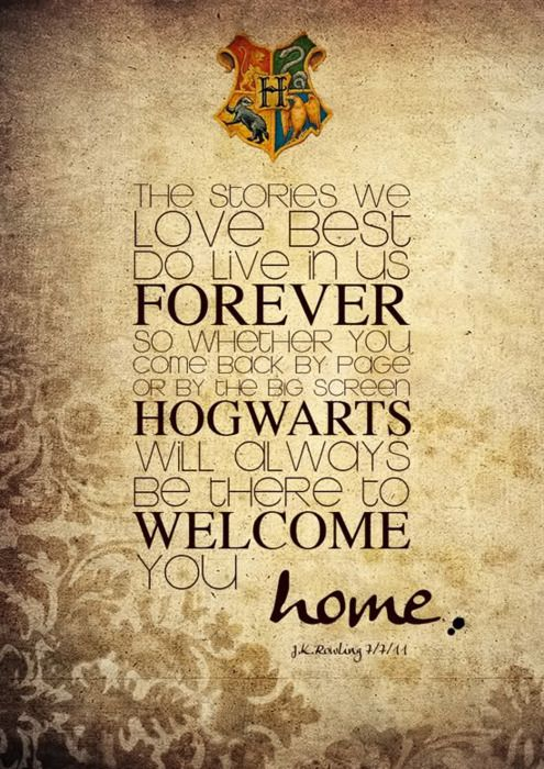 hogwarts will always be there to welcome you home harrypotter