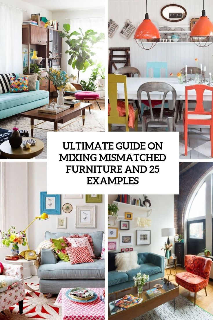 ultimate guide on mixing mismatched furniture and 25