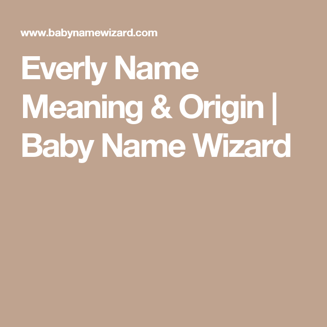 Everly Name Meaning & Origin | Baby Name Wizard | Baby