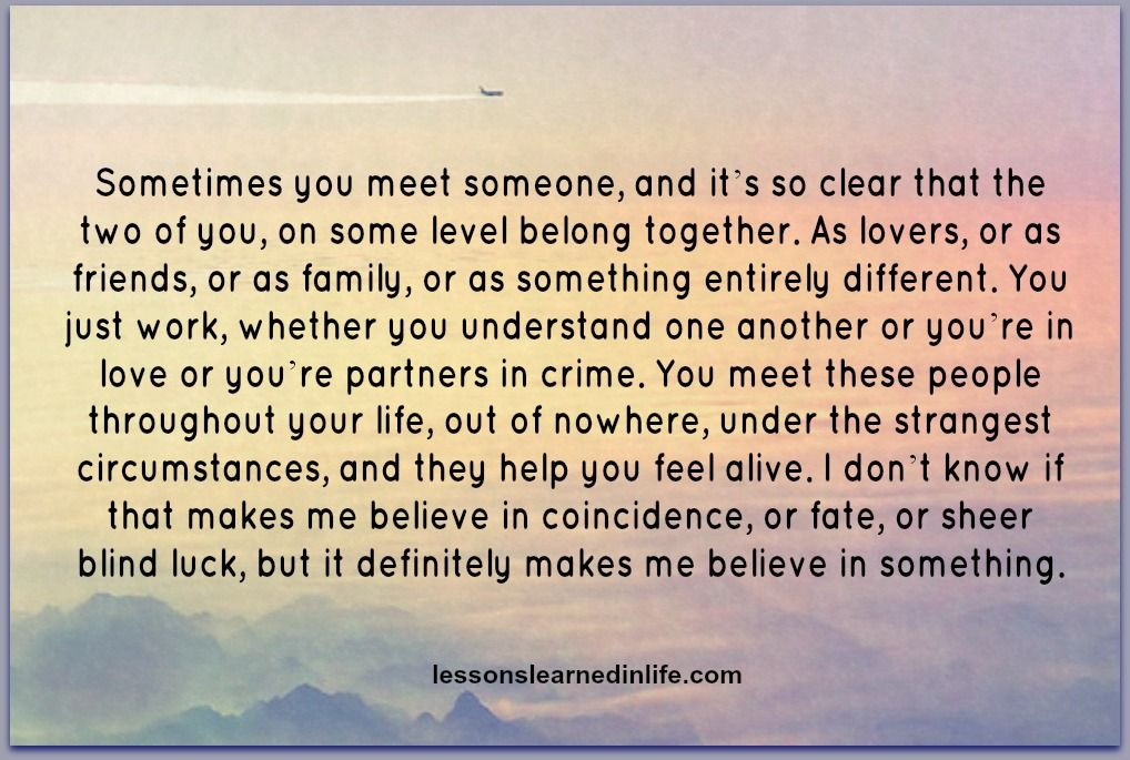 quotes about meeting someone you love To me, rumi is one of those people below, you will find 20 quotes on love that encompass both the necessity of loving i'll meet you there.