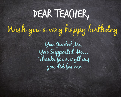 Birthday Images For Teacher Birthday Quotes For Teacher Wishes For Teacher Happy Birthday Teacher Wishes