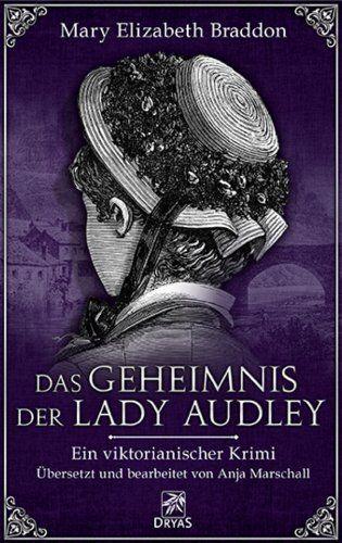 Das Geheimnis der Lady Audley: Ein viktorianischer Krimi, http://www.amazon.de/dp/B00F3G7A36/ref=cm_sw_r_pi_awdl_xs_tpBnybQ466Y8C
