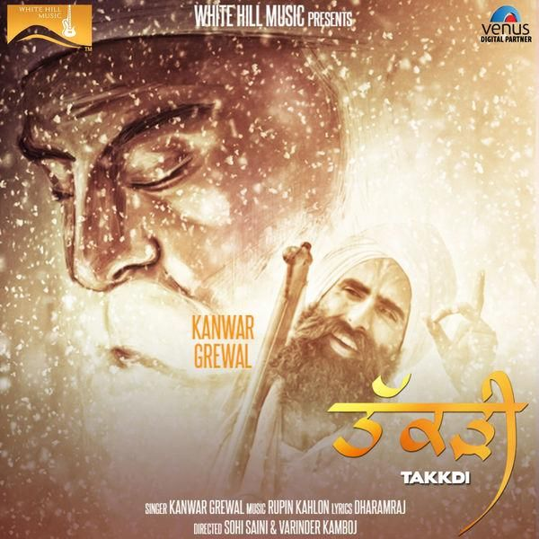 Download Takkdi Mp3 Song Kanwar Grewal Singer Released Recent Album Takkdi Song You Can Easily Get This Song From Djsong Uk Mp3 Song Songs Mp3 Song Download