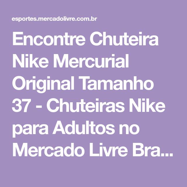 Encontre Chuteira Nike Mercurial Original Tamanho 37 - Chuteiras Nike para  Adultos no Mercado Livre Brasil d35f9dedf649c