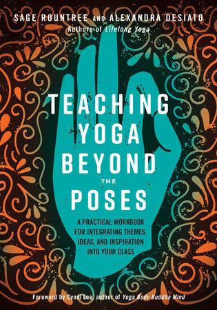 Teaching Yoga Beyond the Poses - North Atlantic Books