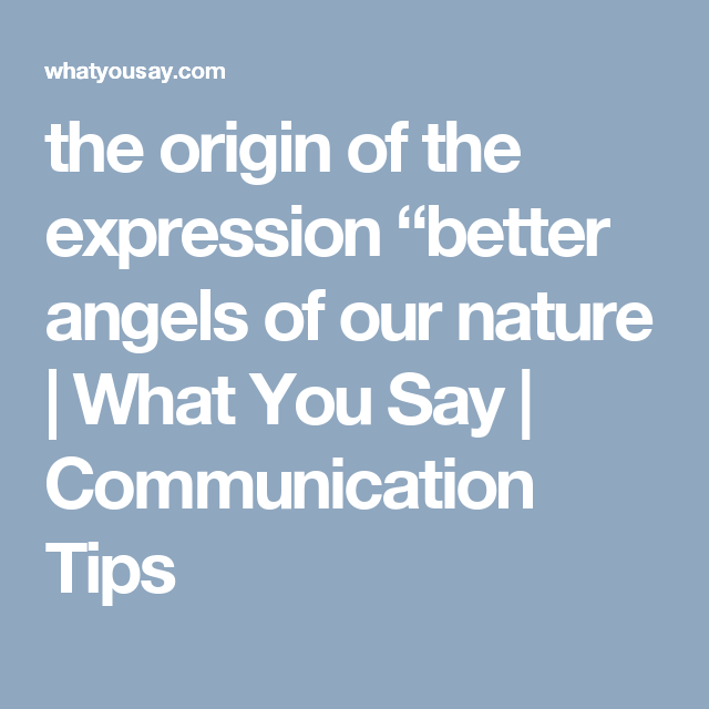 """the origin of the expression """"better angels of our nature 