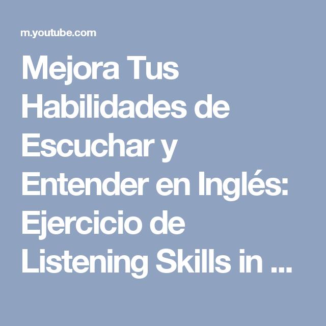 Mejora Tus Habilidades de Escuchar y Entender en Inglés: Ejercicio de Listening Skills in English - YouTube