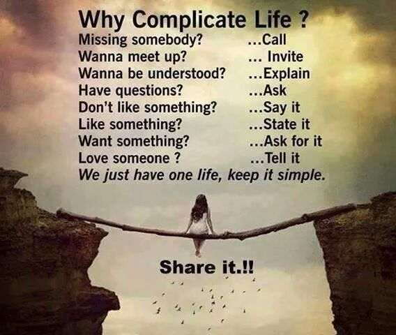 Why Complicate Life Missing Somebody Call Wanna Meet Up Invite Wanna Be Understood Explain Have Questions Ask Don T Like Gedachten Citaten En Inspirerende Uitspraken