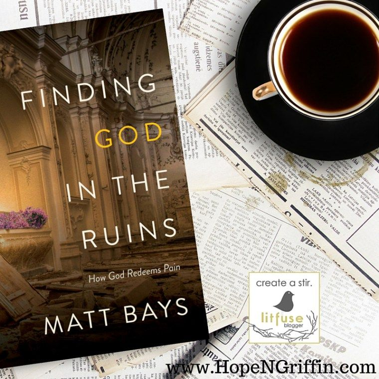 Book Review of Finding God In The Ruins by Matt Bays     The beauty of Matt Bays testimony of pain is that it grants permission for doubt. Often we are given a tidy package in which we are told to relate to God, to trust blindly, and to rest securely in His unknown plan. Bays, through sharing his own struggles, tells of a deeper faith that is only found in asking hard questions