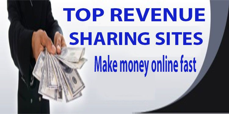 Top Trusted Revenue Sharing Sites make money fast