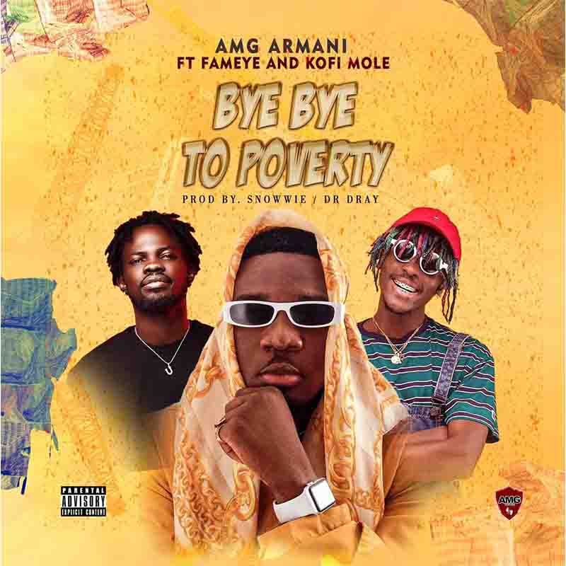 Newmusicalert Amg Armani Bye Bye To Poverty Ft Fameye X Kofi Mole Crateshub In 2020 Bye Bye Bet Hip Hop Awards Amg