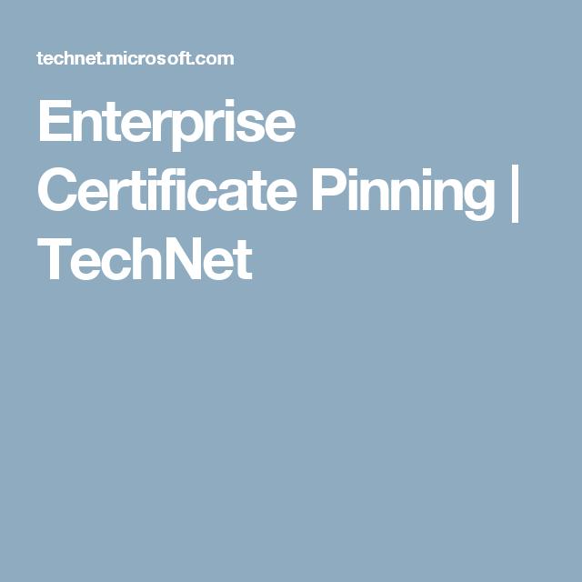 Enterprise Certificate Pinning Technet It Security Pinterest