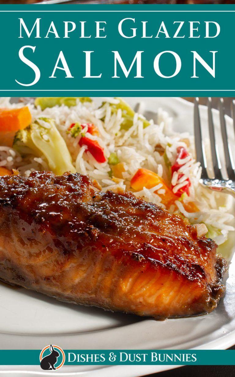 Maple Glazed Salmon - Dishes & Dust Bunnies