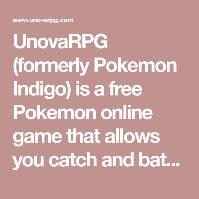 Unovarpg Formerly Pokemon Indigo Is A Free Pokemon Online Game