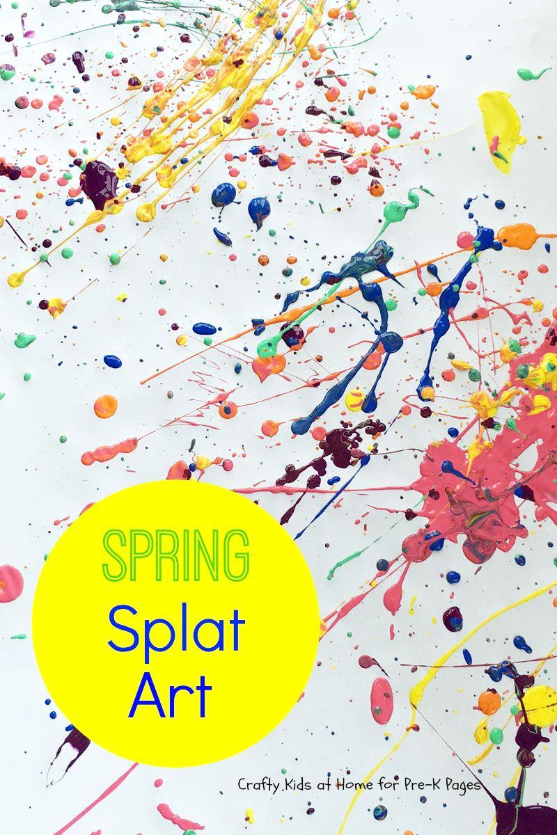 Spring Splat Art Pre K Pages Activities Preschool Art Activities