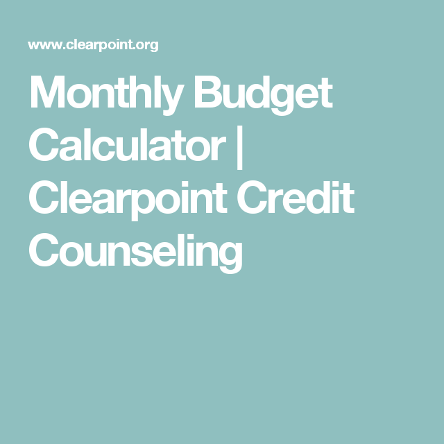 monthly budget calculator clearpoint credit counseling budget