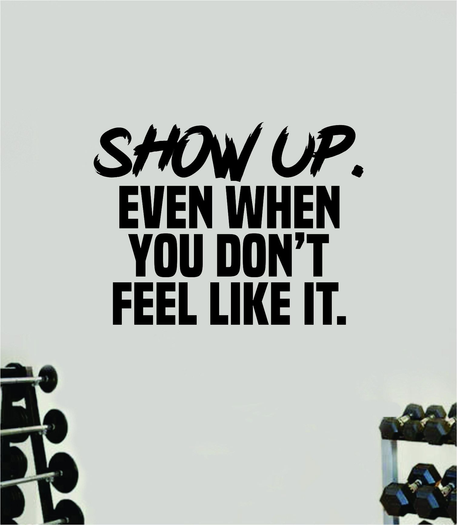 Show Up Quote Wall Decal Sticker Vinyl Art Wall Bedroom Room Home Decor Inspirational Motivational Sports Lift Gym Fitness Girls Train Beast - red