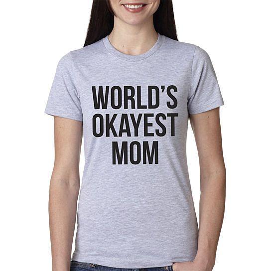 Okayest Mom Shirt