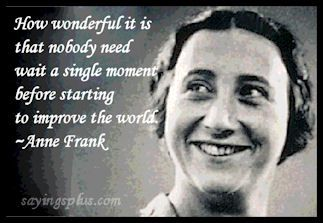 30 Anne Frank Quotes On Being The Gentle Spirit The World Needs With Images Anne Frank Quotes Anne Frank Quotes By Famous People
