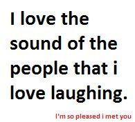 Love To Hear You Laugh Laughter Quotes Words Cool Words