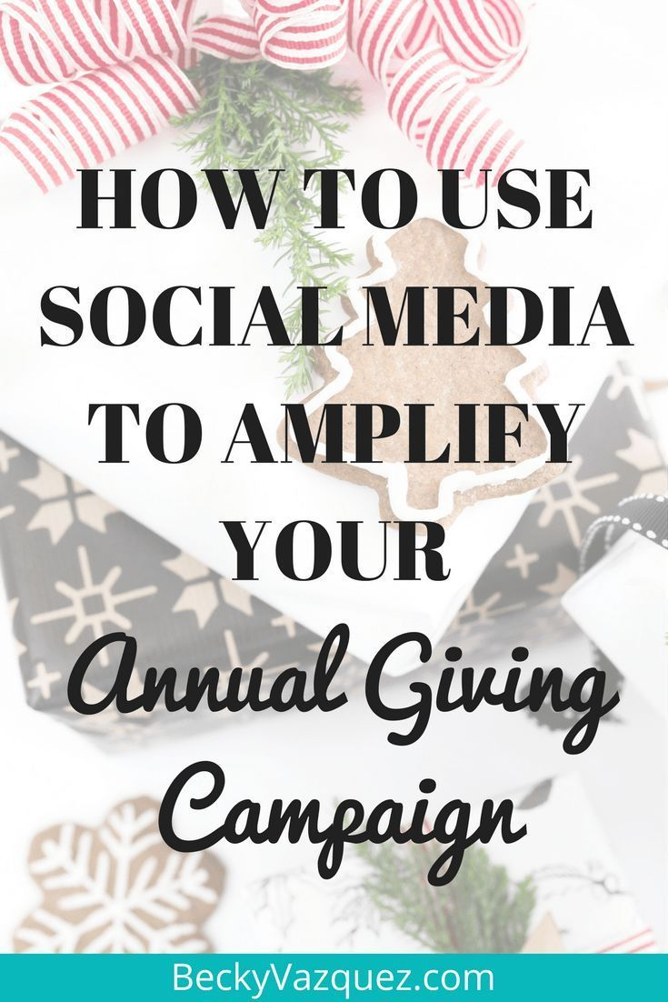 How to Use Social Media to Amplify Your Annual Giving Campaign ...