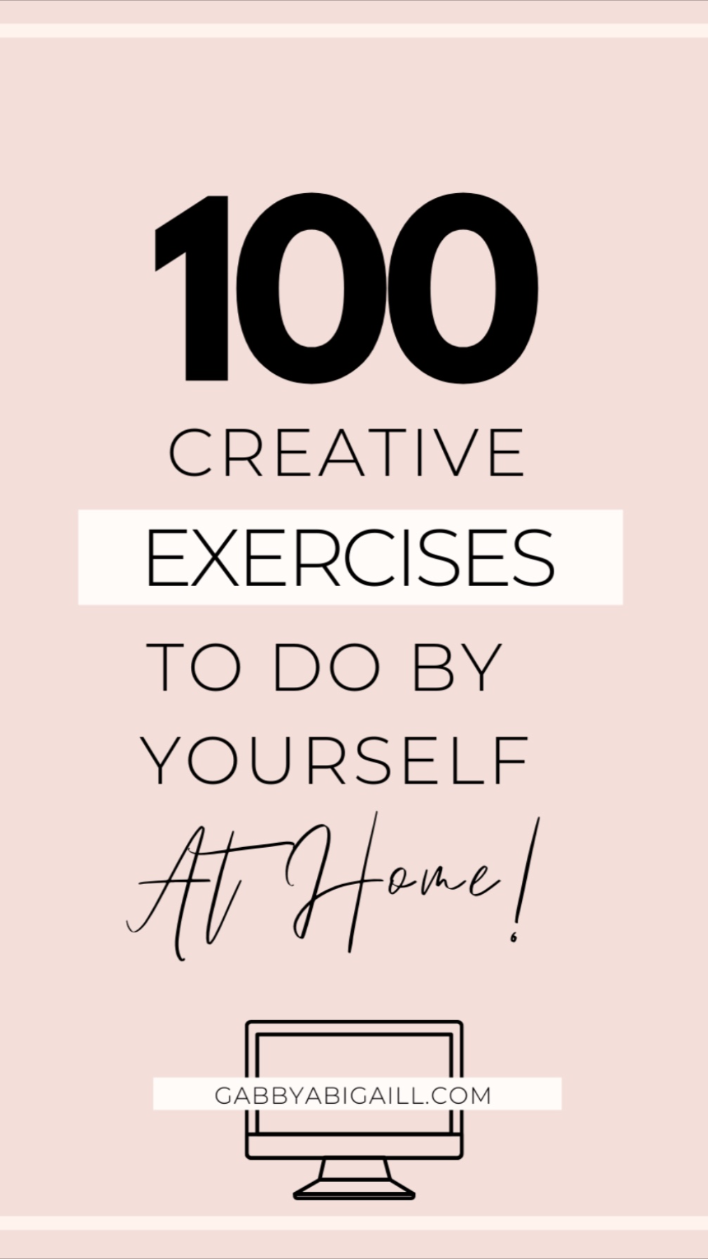 100 Creative Exercises To Do By Yourself At Home