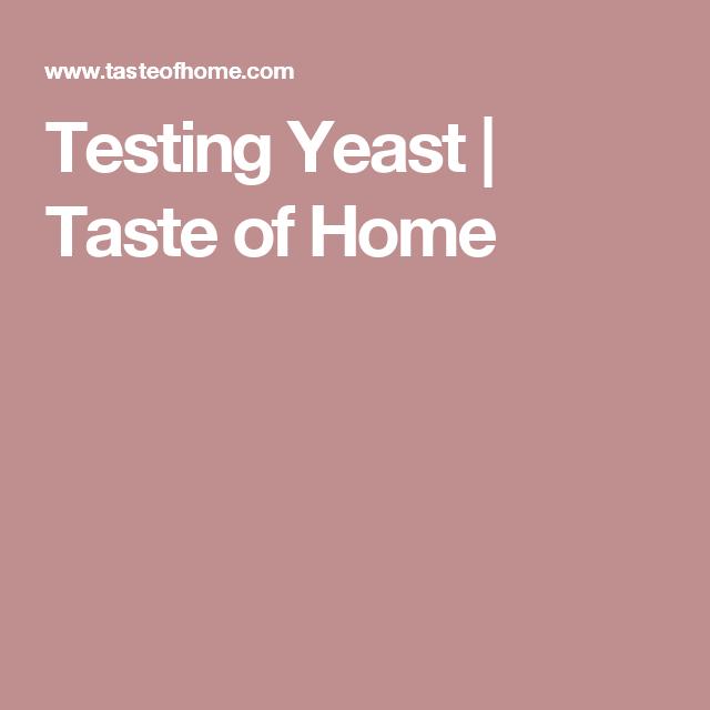 Testing Yeast | Taste of Home