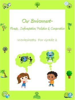 Visit my blogpost   Our Environment   to get some added insight on how this product can be used. These worksheets and activity on 'Our Environment' are tailored for Grade 2 and 3 kids.  The worksheets deal with the concepts of Forests and Forest Products, Deforestation, Pollution and Conservation with emphasis on 'Reduce, Reuse and Recycle'.