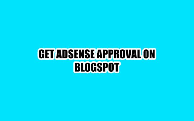Get Adsense Approval On Blogspot Domain Adsense Blogging Tips Blogspot
