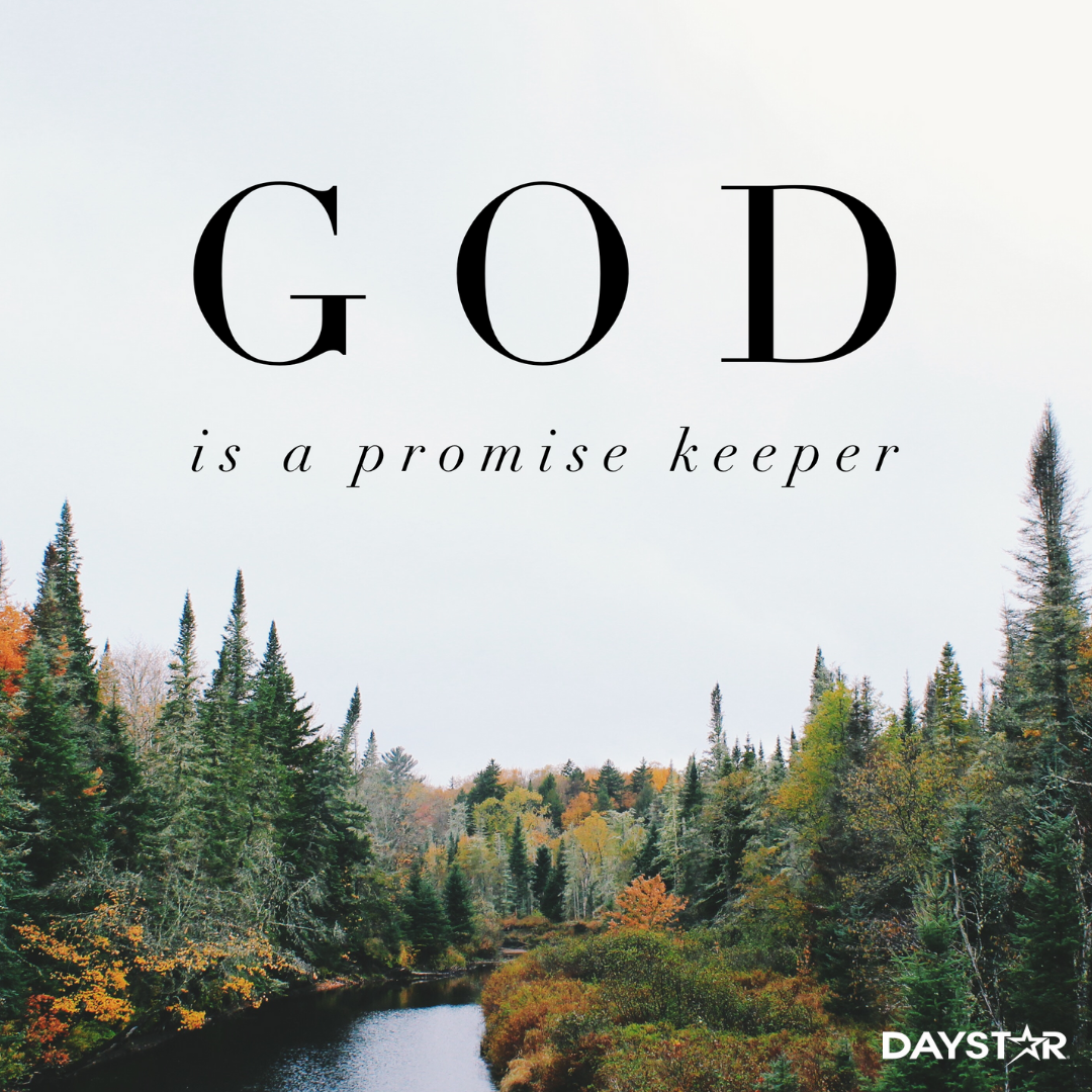 God is a promise keeper. [Daystar.com] | Faith in god, Biblical  inspiration, Promise keepers