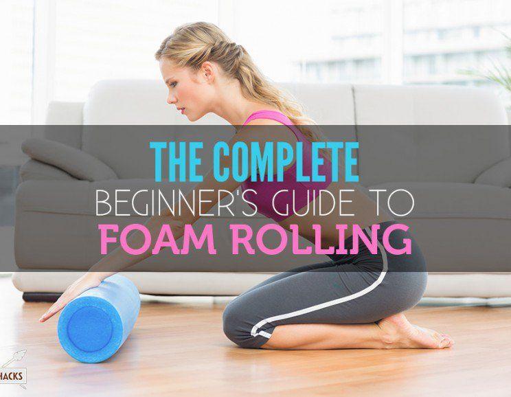 An Easy Beginner's Guide to Foam Rolling Foam rolling