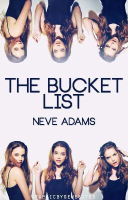 The Bucket List - The Bucket List | wattpad | Wattpad