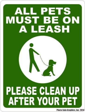 All Pets Must Be On A Leash Please Clean Up After Pet Sign Pet