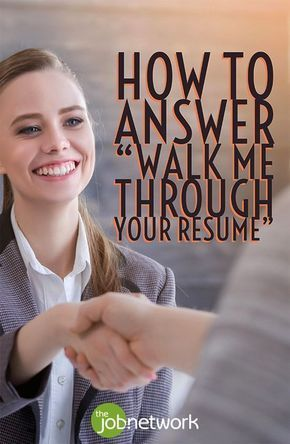 """How to answer  Walk me through your resume  in a job interview - Interview advice, Job interview, Interview skills, Job resume, Job hunting tips, Job interview tips - You're all excited for your interview and then you get the dreaded question  """"Walk me through your resume   Here are a few good tips for preparing"""