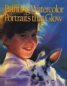 Painting Watercolor Portraits That Glow By Jan Kunz Watercolor