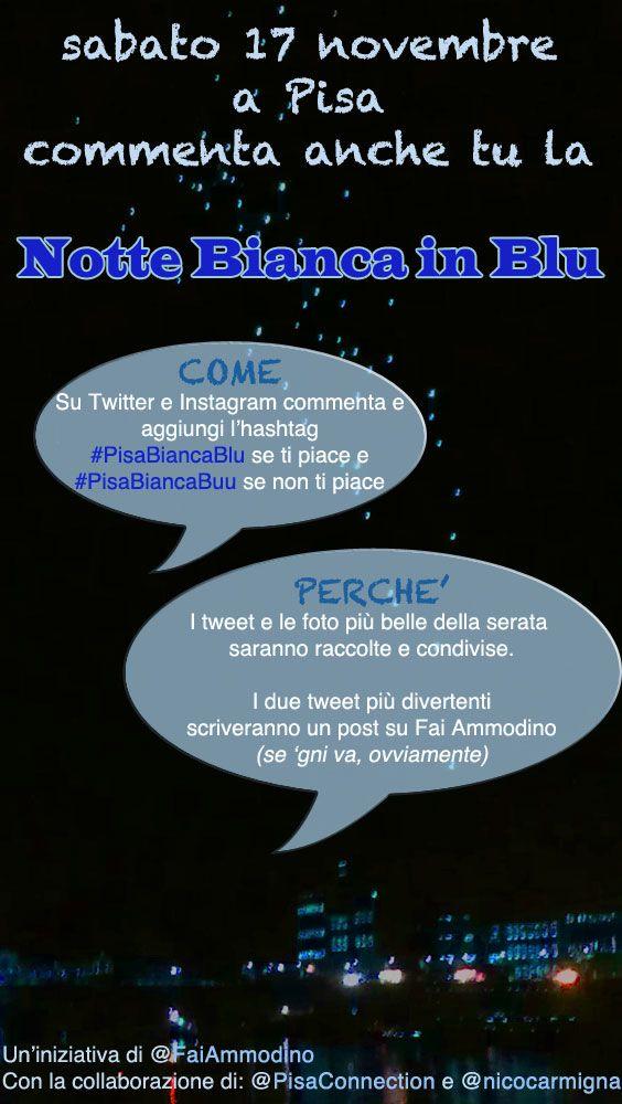 Commenta anche tu la Notte Bianca in blu (di Pisa)... Un nuovo concorso per allietare la prossima Notte Bianca Pisana. Cosa si vince? Onore!